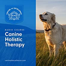 Canine Holistic Therapy Audiobook by  Centre of Excellence Narrated by Brian Greyson