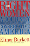The RIGHT WOMEN: A Journey Through the Heart of Conservative America