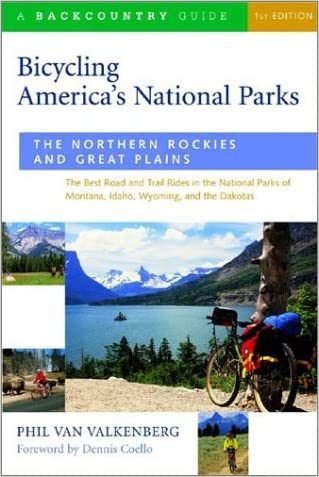 Bicycling America's National Parks: The Northern Rockies and Great Plains