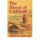 The Blood of Caesar: A Second Case from the Notebooks of Pliny the Younger (Notebooks of Pliny the Younger) Bell...