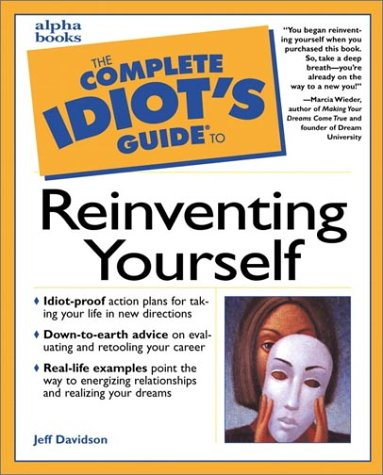 The Complete Idiot's Guide to Reinventing Yourself