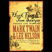 Huck Finn and Tom Sawyer Among the Indians | [Mark Twain, Lee Nelson]