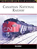 Canadian National Railway (076031764X) by Murray, Tom