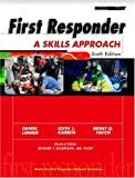 First Responder: A Skills Approach (6th Edition) (0130982725) by Limmer, Daniel
