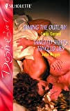 Taming the Outlaw: AND Tangled Sheets, Tangled Lies (Silhouette Desire) (037304996X) by Gerard, Cindy