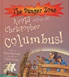Fiona MacDonald Avoid Sailing with Christopher Columbus! (Danger Zone) (The Danger Zone)