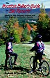 img - for The Mountain Biker's Guide to Ski Resorts: Where to Ride Downhill in New York, New England, and Northeastern Canada (Bicycling) by Immler, Robert (2003) Paperback book / textbook / text book