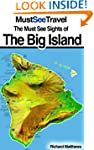 The Must See Sights Of The Big Island...