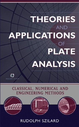 Theories and Applications of Plate Analysis: Classical Numerical and Engineering Methods