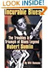 Incurable Blues: The Troubles and Triumph of Blues Legend Hubert Sumlin (Book)