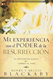 Mi Experiencia Con el Poder de la Resurreccion: El Encuentro Diario Que Cambia su Vida (Spanish Edition) (0789916878) by Blackaby, Henry