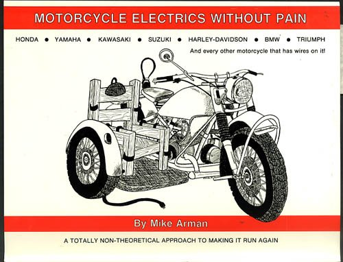 Motorcycle Electrics Without Pain Mike Arman