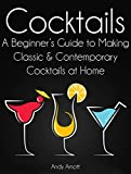 img - for Cocktails: A Beginners Guide to Making Classic and Contemporary Cocktails at Home book / textbook / text book