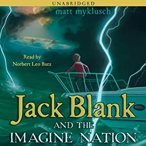 Jack Blank and Imagine Nation: Jack Blank Trilogy, Book 1 | [Matt Myklusch]