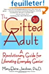 The Gifted Adult: A Revolutionary Gui...