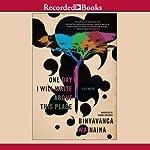 One Day I Will Write About This Place | Binyavanga Wainaina