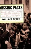 img - for Missing Pages: Black Journalists of Modern America: An Oral History book / textbook / text book
