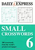 Daily Express The Daily Express: Small Crosswords 6 (Daily Express Puzzle Books)