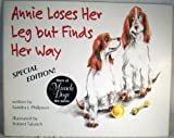 img - for Annie Loses Her Leg but Finds Her Way book / textbook / text book