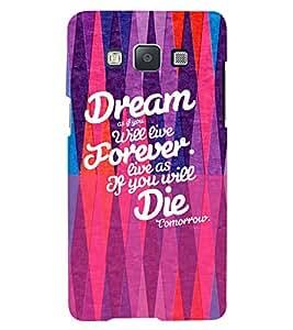 PrintVisa Quotes & Messages Dreams 3D Hard Polycarbonate Designer Back Case Cover for Samsung Galaxy E7