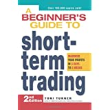 A Beginner&#39;s Guide to Short Term Trading: Maximize Your Profits in 3 Days to 3 Weeksby Toni Turner
