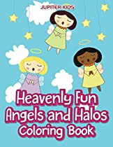 Heavenly Fun Angels And Halos Coloring Book (angels Coloring And Art Book Series)