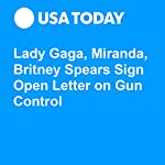 Lady Gaga, Miranda, Britney Spears Sign Open Letter on Gun Control | Jayme Deerwester
