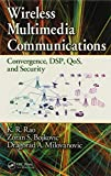 img - for Wireless Multimedia Communications: Convergence, DSP, QoS, and Security by K.R. Rao (2008-11-21) book / textbook / text book