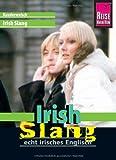 Reise Know-How Kauderwelsch Irish Slang - echt irisches Englisch: Kauderwelsch-Sprachführer Band 191