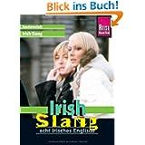 Reise Know-How Kauderwelsch Irish Slang - echt irisches Englisch: Kauderwelsch-Sprachf... Band 191