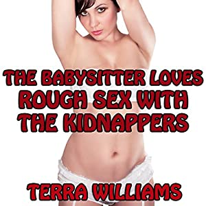 The Babysitter Loves Rough Sex with the Kidnappers Audiobook