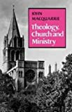 Theology, Church and Ministry (033402353X) by Macquarrie, John