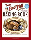 Bob's Red Mill Baking Book: 500 Recipes Featuring Good & Healthy Grains
