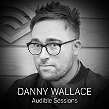Danny Wallace: Audible Sessions: FREE Exclusive Interview Discours Auteur(s) : Laurence Howell Narrateur(s) : Danny Wallace