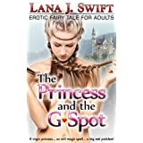 The Princess and the G-Spot (An Erotic Fairy Tale)by Lana J. Swift