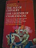 The Age of Chivalry and Legends of Charlemagne or Romance of the Middle Ages/Volumes 2 and 3 (0451627997) by Bulfinch, Thomas
