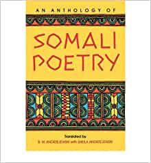 An Anthology of Somali Poetry [ AN ANTHOLOGY OF SOMALI POETRY BY