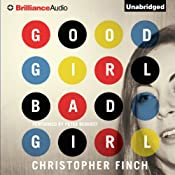 Good Girl, Bad Girl: Alex Novalis, Book 1 | Christopher Finch