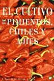 img - for El cultivo de pimientos, chiles y ajies book / textbook / text book