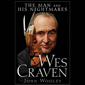 Wes Craven: The Man and his Nightmares | [John Wooley]