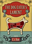 The Dog Eater's Lament