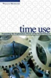 img - for Time Use: Expanding Explanation in the Social Sciences book / textbook / text book