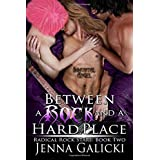 Between a Rock and a Hard Place (Radical Rock Stars) (Volume 2) ~ Jenna Galicki