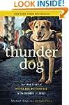 Thunder Dog: The True Story of a Blin...