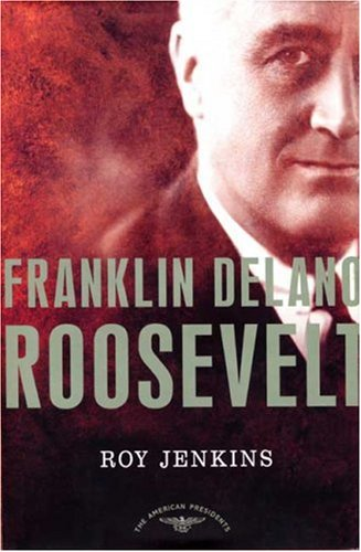 Franklin Delano Roosevelt (The American Presidents)
