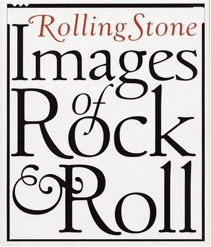 Rolling Stone Images of Rock & Roll, Rolling Stone
