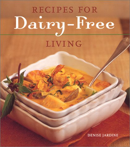 Recipes for Dairy-Free Living, Denise Jardine