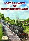 Lost Railways of Northumberland