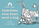img - for Bunni n Bear: Even bears need a hug. book / textbook / text book