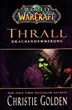 World of Warcraft: Thrall - Drachendämmerung